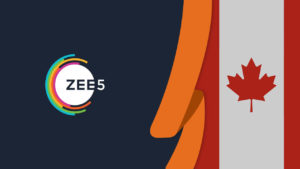 How to Watch ZEE5 in Canada [Updated October 2021]