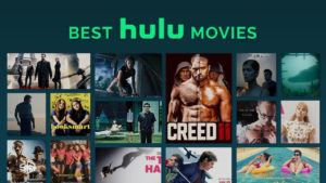 The 10 Best Movies on Hulu to Watch in Canada [Updated October 2021]