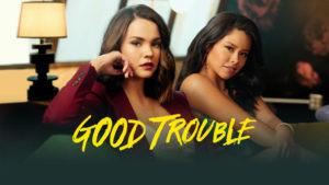 Good Trouble (2019-Present)