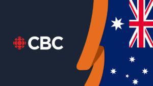 How to Watch CBC in Australia [October 2021 Updated]