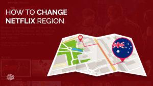 How to Change Netflix Region in Australia [Updated September 2021]