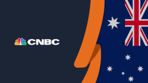 How to Watch CNBC in Australia in October 2021 [Quick Guide]