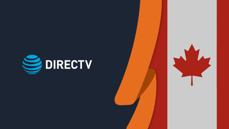 How to Watch DirecTV Now in Canada [September 2021 Updated]