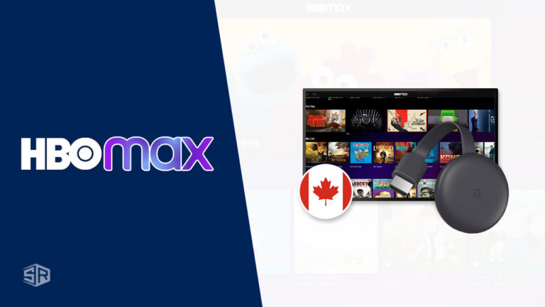 How to Chromecast HBO Max in Canada? [Updated October 2021]