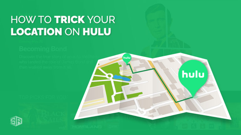 4 Steps Guide to Hulu Location Trick [September 2021 Updated]