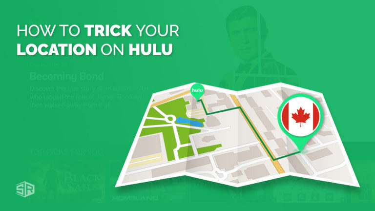 4 Steps Guide to Hulu Location Trick from Canada [October 2021 Updated]