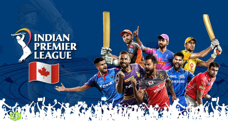 How to Watch IPL in Canada Live in 2021 [Updated in October]