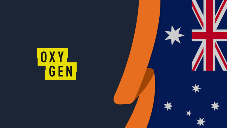 How to Watch Oxygen TV in Australia in September 2021 [Easy Guide]