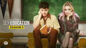 Sex Education Season 3 Release Time on Netflix and Everything Else You Need to Know