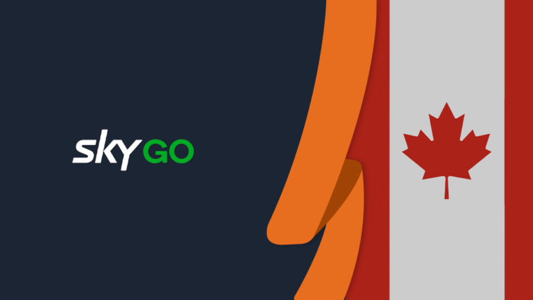 How to Watch Sky Go in Canada [Easy Guide Updated in September 2021]