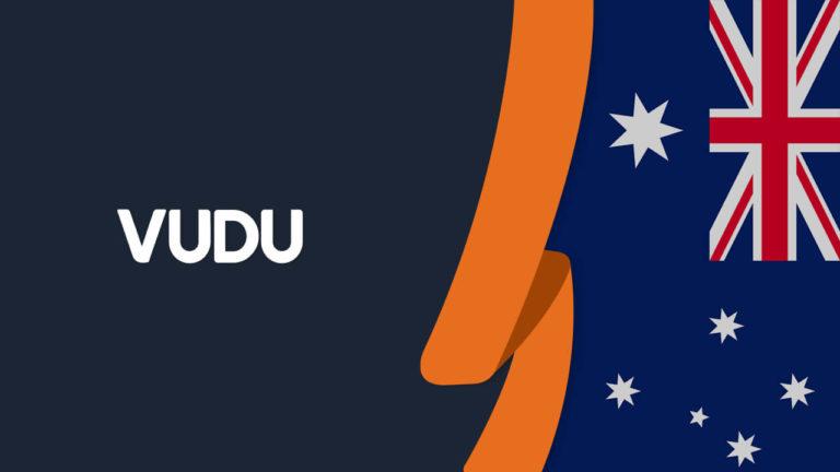 How to Watch Vudu in Australia [September 2021 Easy Guide]