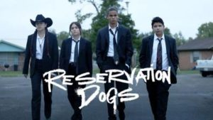 Reservation Dogs (2021- Present)