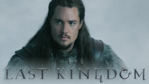 The Last Kingdom (2015-Present)