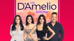 The D'Amelio Show (2021- Present)