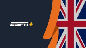 How to Watch ESPN Plus in UK [Updated in October 2021]