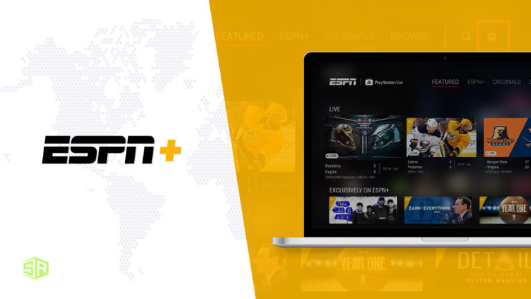 How to Watch ESPN Plus outside USA [Updated in October 2021]