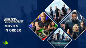Fast and Furious Movies in Order – Release Date AND Chronological